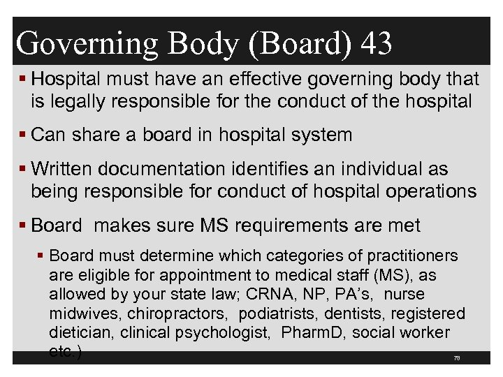 Governing Body (Board) 43 § Hospital must have an effective governing body that is