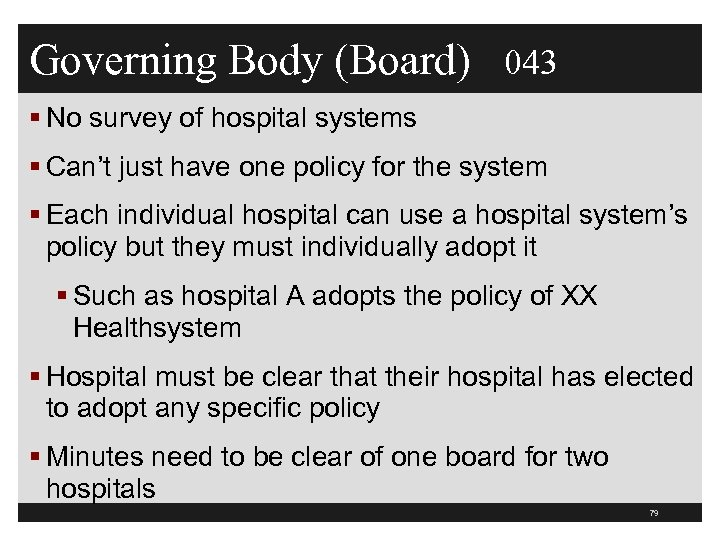 Governing Body (Board) 043 § No survey of hospital systems § Can't just have