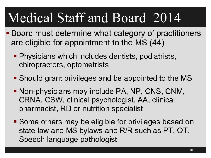 Medical Staff and Board 2014 § Board must determine what category of practitioners are