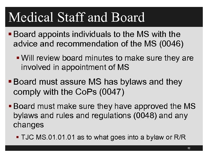 Medical Staff and Board § Board appoints individuals to the MS with the advice
