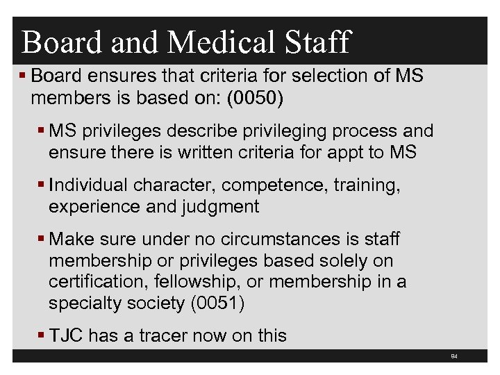 Board and Medical Staff § Board ensures that criteria for selection of MS members