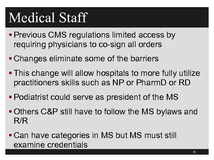 Medical Staff § Previous CMS regulations limited access by requiring physicians to co-sign all