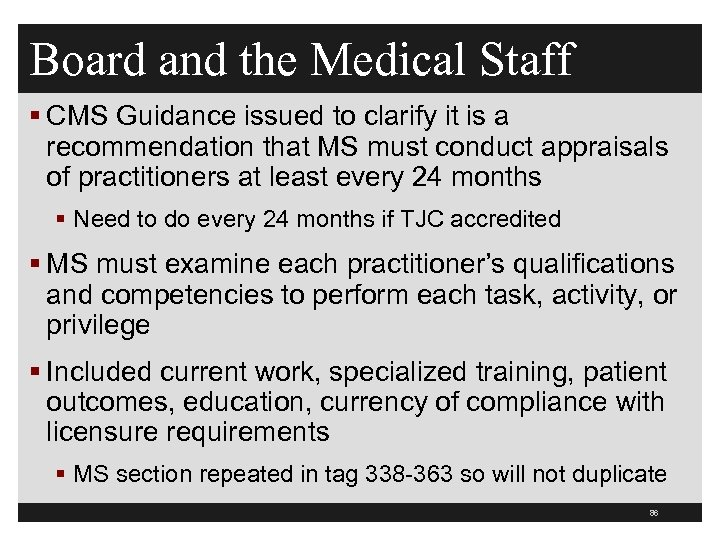 Board and the Medical Staff § CMS Guidance issued to clarify it is a