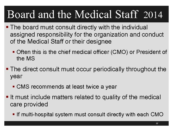 Board and the Medical Staff 2014 § The board must consult directly with the