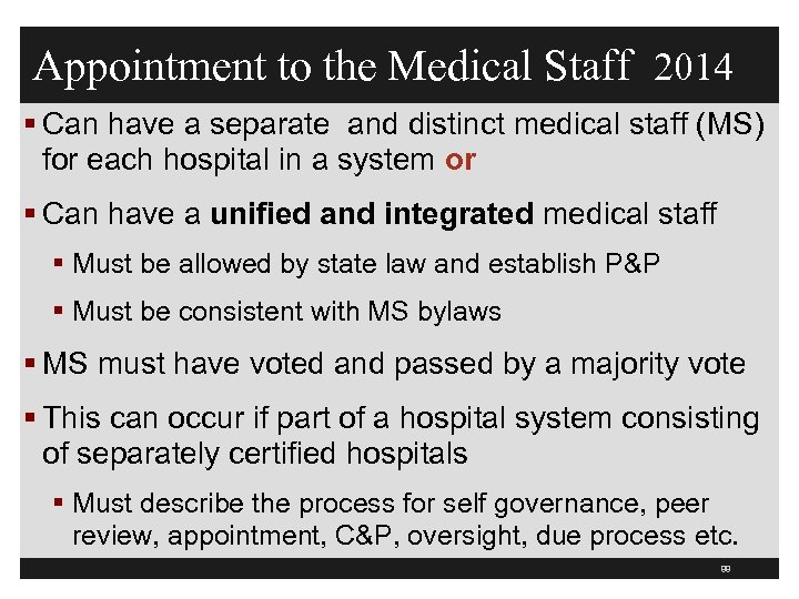 Appointment to the Medical Staff 2014 § Can have a separate and distinct medical