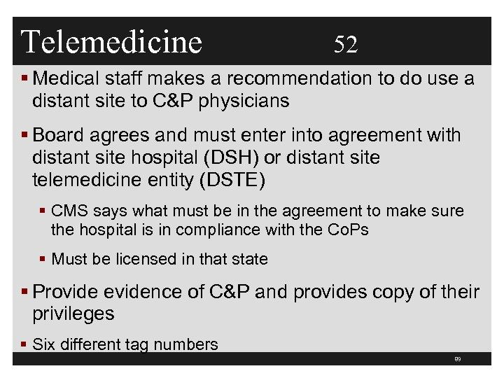 Telemedicine 52 § Medical staff makes a recommendation to do use a distant site