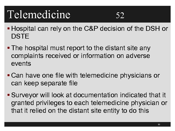 Telemedicine 52 § Hospital can rely on the C&P decision of the DSH or