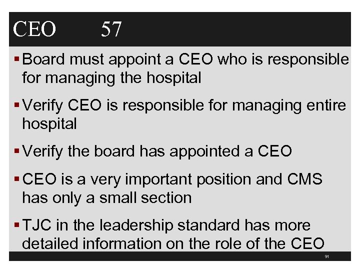 CEO 57 § Board must appoint a CEO who is responsible for managing the