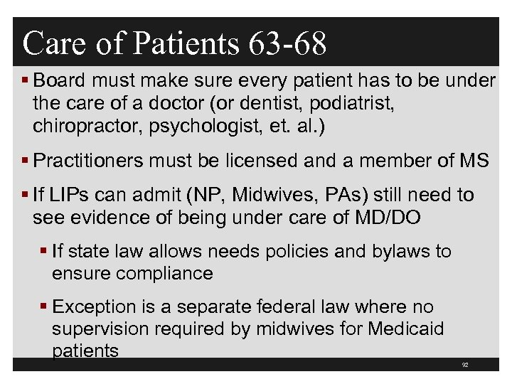 Care of Patients 63 -68 § Board must make sure every patient has to