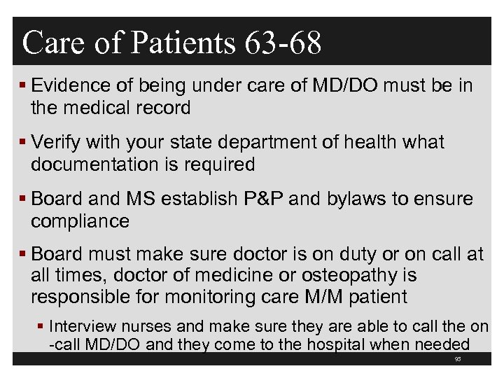 Care of Patients 63 -68 § Evidence of being under care of MD/DO must