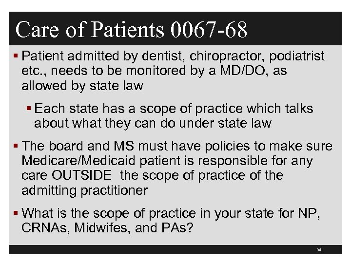 Care of Patients 0067 -68 § Patient admitted by dentist, chiropractor, podiatrist etc. ,
