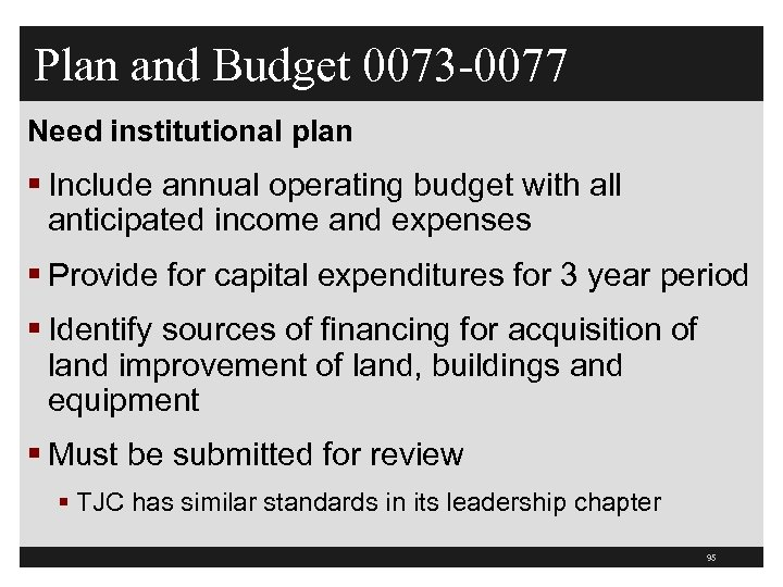 Plan and Budget 0073 -0077 Need institutional plan § Include annual operating budget with