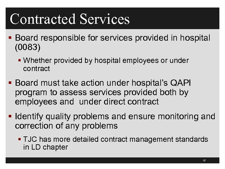 Contracted Services § Board responsible for services provided in hospital (0083) § Whether provided