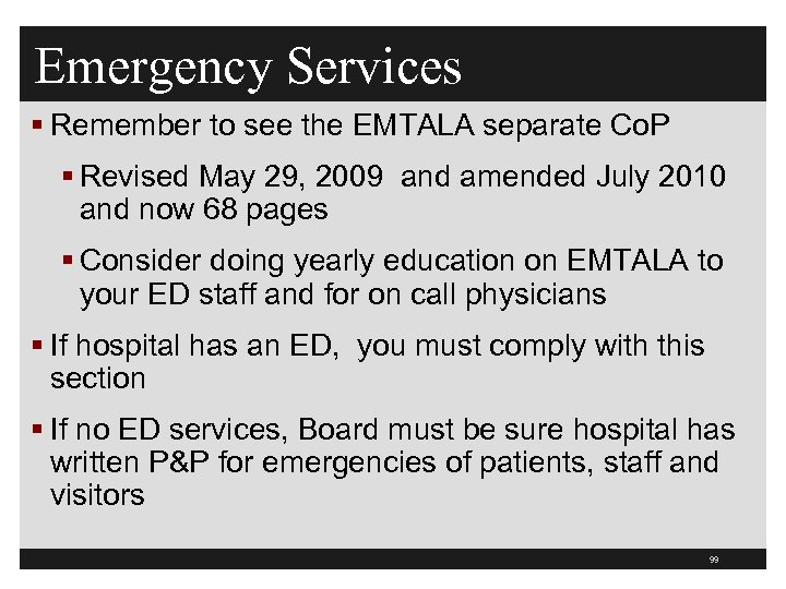 Emergency Services § Remember to see the EMTALA separate Co. P § Revised May