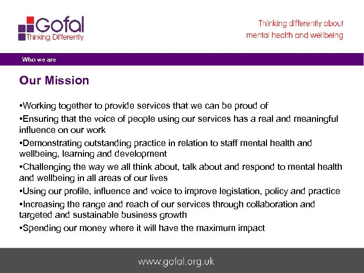 Who we are Our Mission • Working together to provide services that we can