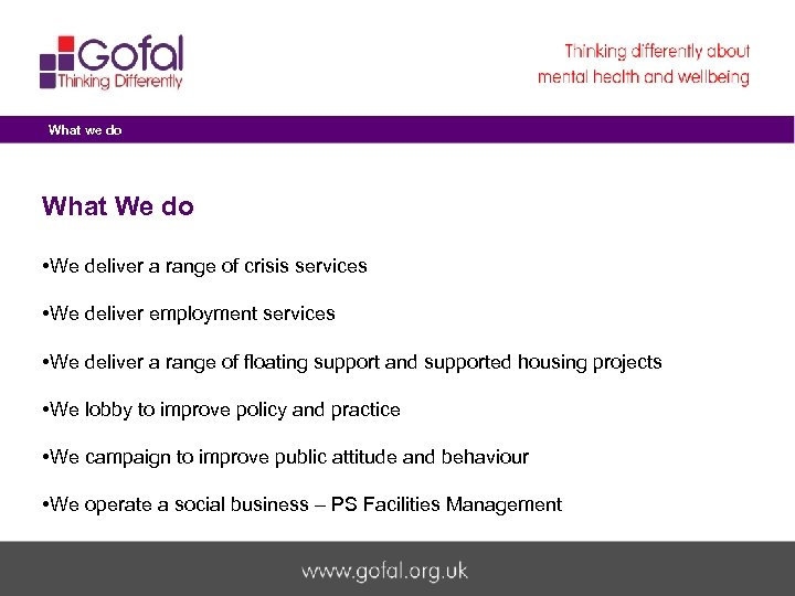 What we do What We do • We deliver a range of crisis services