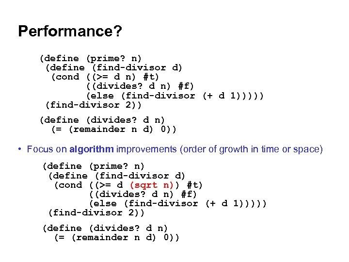 Performance? (define (prime? n) (define (find-divisor d) (cond ((>= d n) #t) ((divides? d