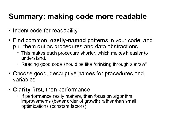 Summary: making code more readable • Indent code for readability • Find common, easily-named