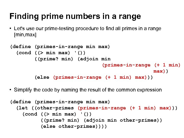 Finding prime numbers in a range • Let's use our prime-testing procedure to find