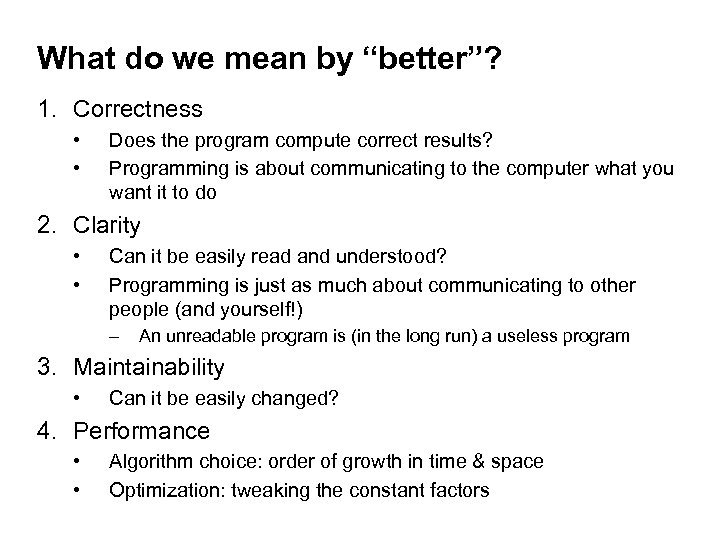 """What do we mean by """"better""""? 1. Correctness • • Does the program compute"""