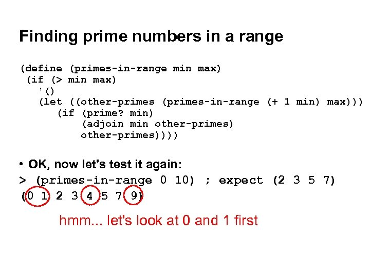 Finding prime numbers in a range (define (primes-in-range min max) (if (> min max)