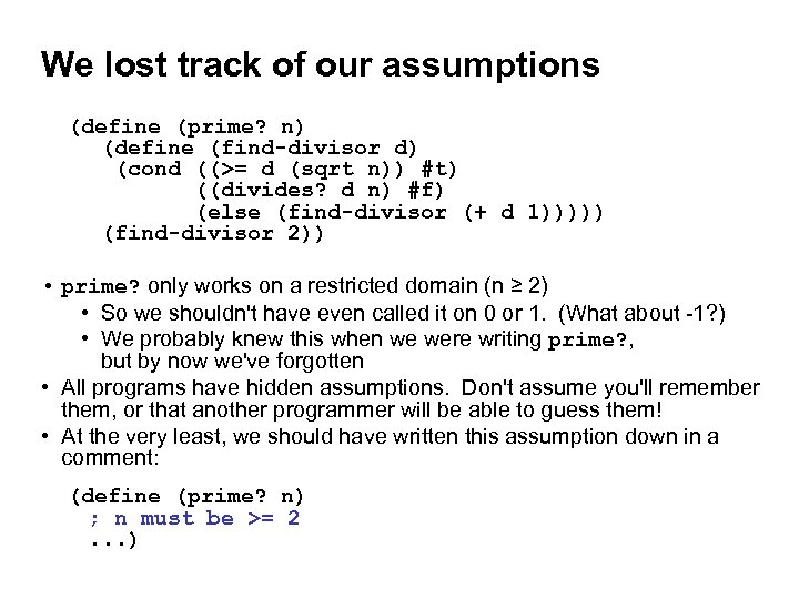 We lost track of our assumptions (define (prime? n) (define (find-divisor d) (cond ((>=