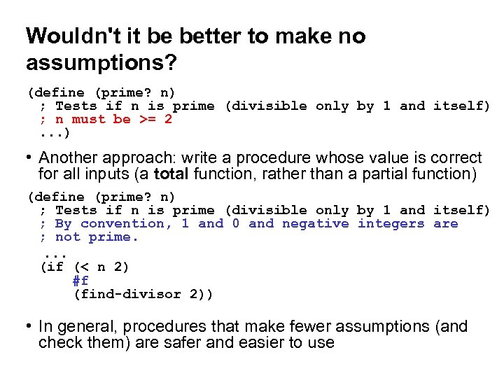 Wouldn't it be better to make no assumptions? (define (prime? n) ; Tests if
