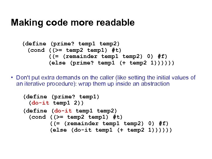 Making code more readable (define (prime? temp 1 temp 2) (cond ((>= temp 2