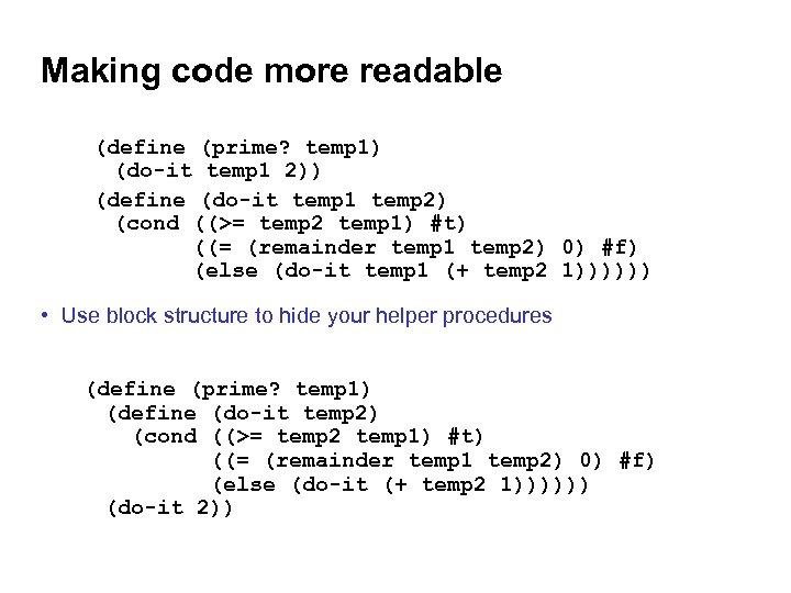 Making code more readable (define (prime? temp 1) (do-it temp 1 2)) (define (do-it