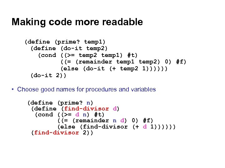 Making code more readable (define (prime? temp 1) (define (do-it temp 2) (cond ((>=