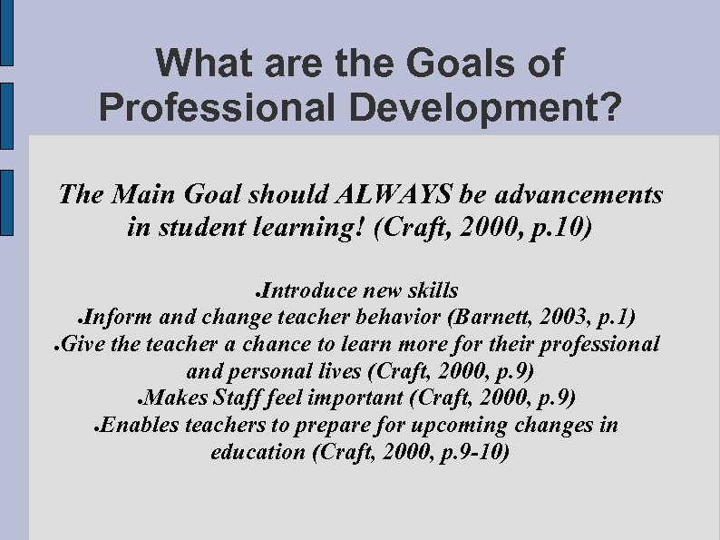 What are the Goals of Professional Development? The Main Goal should ALWAYS be advancements