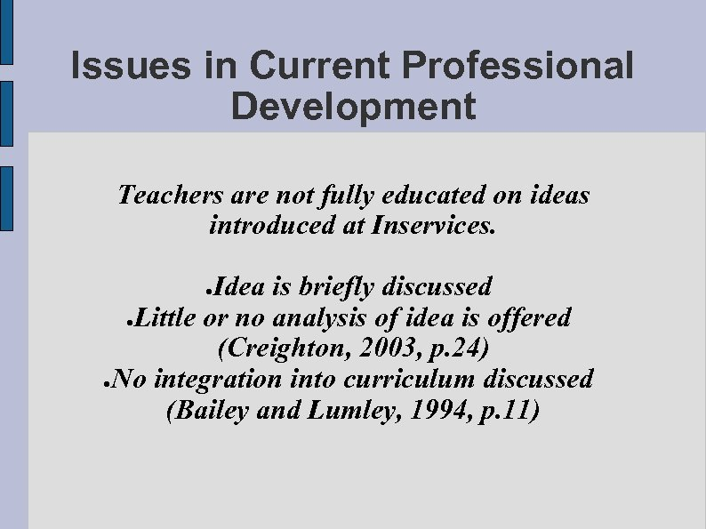 Issues in Current Professional Development Teachers are not fully educated on ideas introduced at