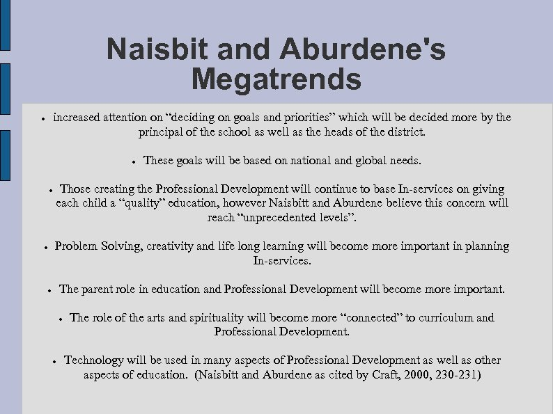 """Naisbit and Aburdene's Megatrends increased attention on """"deciding on goals and priorities"""" which will"""