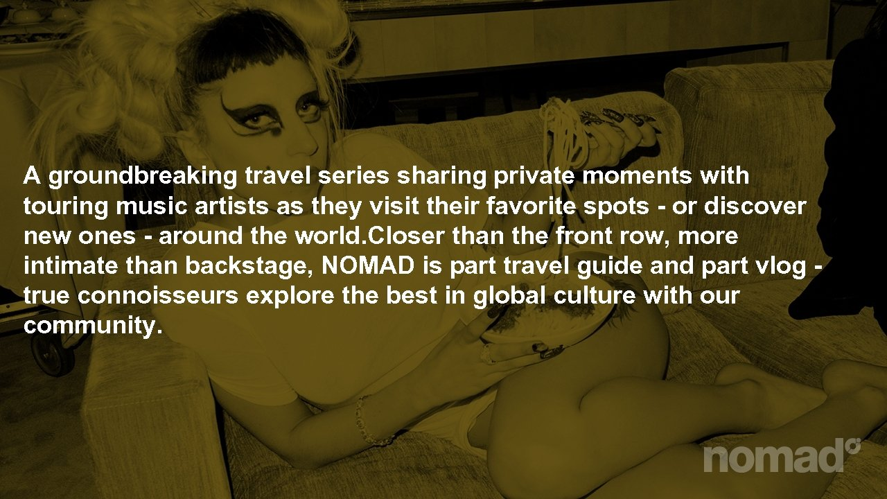 A groundbreaking travel series sharing private moments with touring music artists as they visit