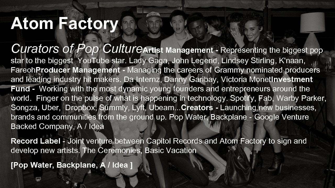 Atom Factory Curators of Pop Culture. Artist Management - Representing the biggest pop star