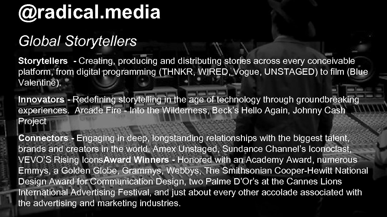 @radical. media Global Storytellers - Creating, producing and distributing stories across every conceivable platform,
