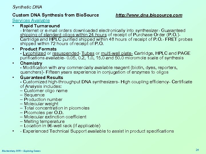 Synthetic DNA Custom DNA Synthesis from Bio. Source http: //www. dna. biosource. com Services