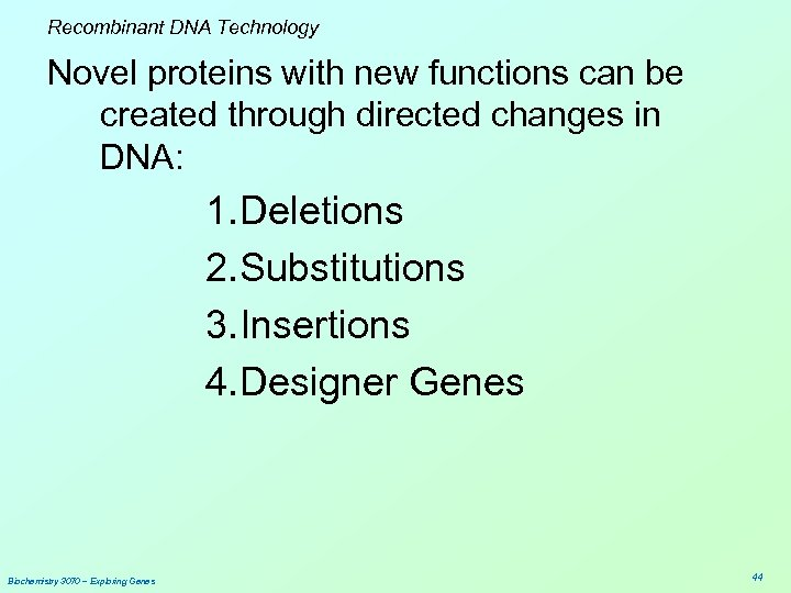 Recombinant DNA Technology Novel proteins with new functions can be created through directed changes