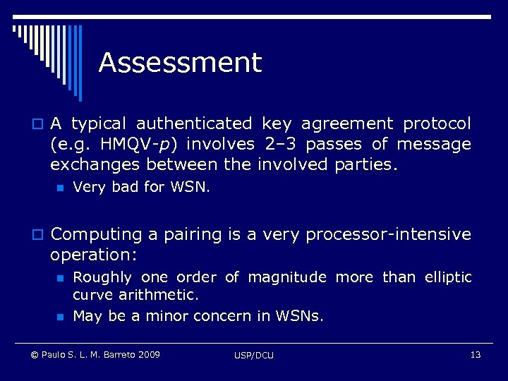 Assessment o A typical authenticated key agreement protocol (e. g. HMQV-p) involves 2– 3