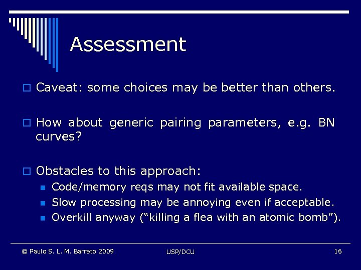Assessment o Caveat: some choices may be better than others. o How about generic