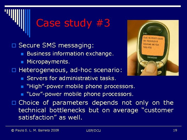 Case study #3 o Secure SMS messaging: n Business information exchange. n Micropayments. o