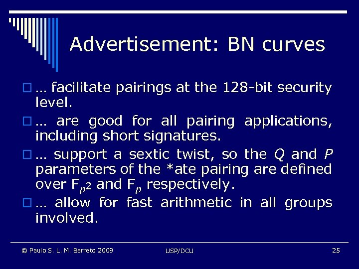 Advertisement: BN curves o … facilitate pairings at the 128 -bit security level. o
