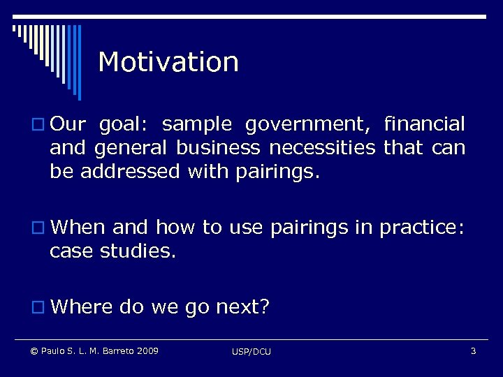 Motivation o Our goal: sample government, financial and general business necessities that can be