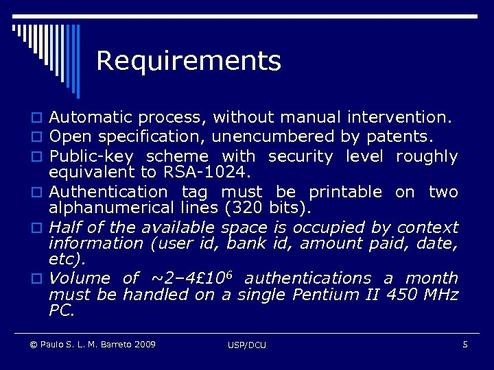 Requirements o Automatic process, without manual intervention. o Open specification, unencumbered by patents. o