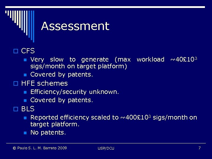 Assessment o CFS n Very slow to generate (max workload ~40£ 103 sigs/month on