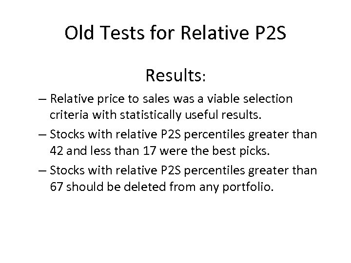 Old Tests for Relative P 2 S Results: – Relative price to sales was