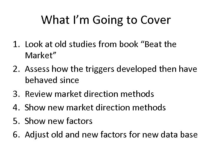 """What I'm Going to Cover 1. Look at old studies from book """"Beat the"""