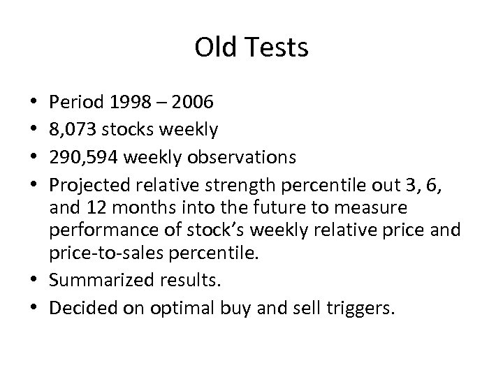Old Tests Period 1998 – 2006 8, 073 stocks weekly 290, 594 weekly observations