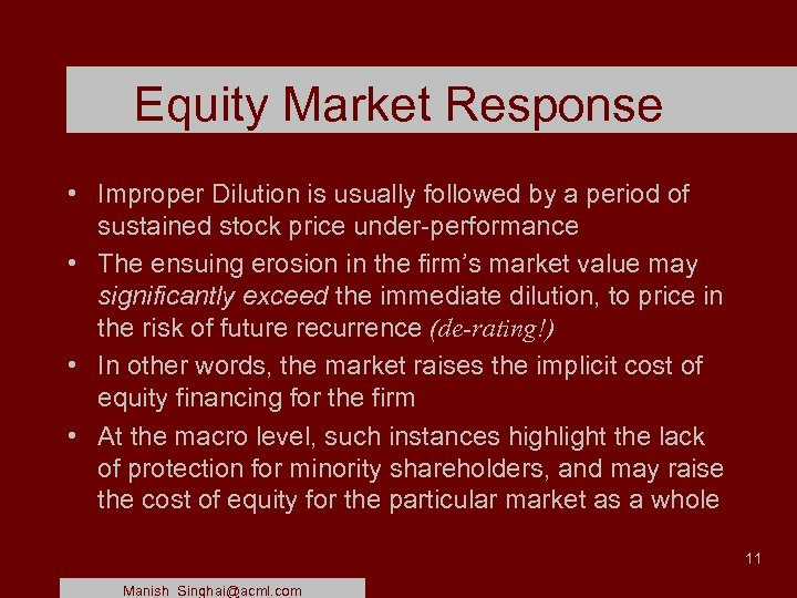 Equity Market Response • Improper Dilution is usually followed by a period of sustained