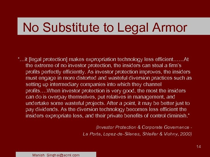 "No Substitute to Legal Armor ""…it [legal protection] makes expropriation technology less efficient……At the"